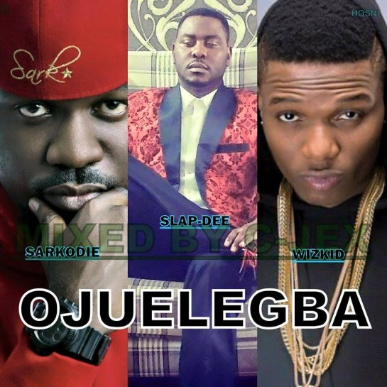 MP3 Download] Slap Dee, Sarkodie, WizKid – ojuelegbe(wizkid
